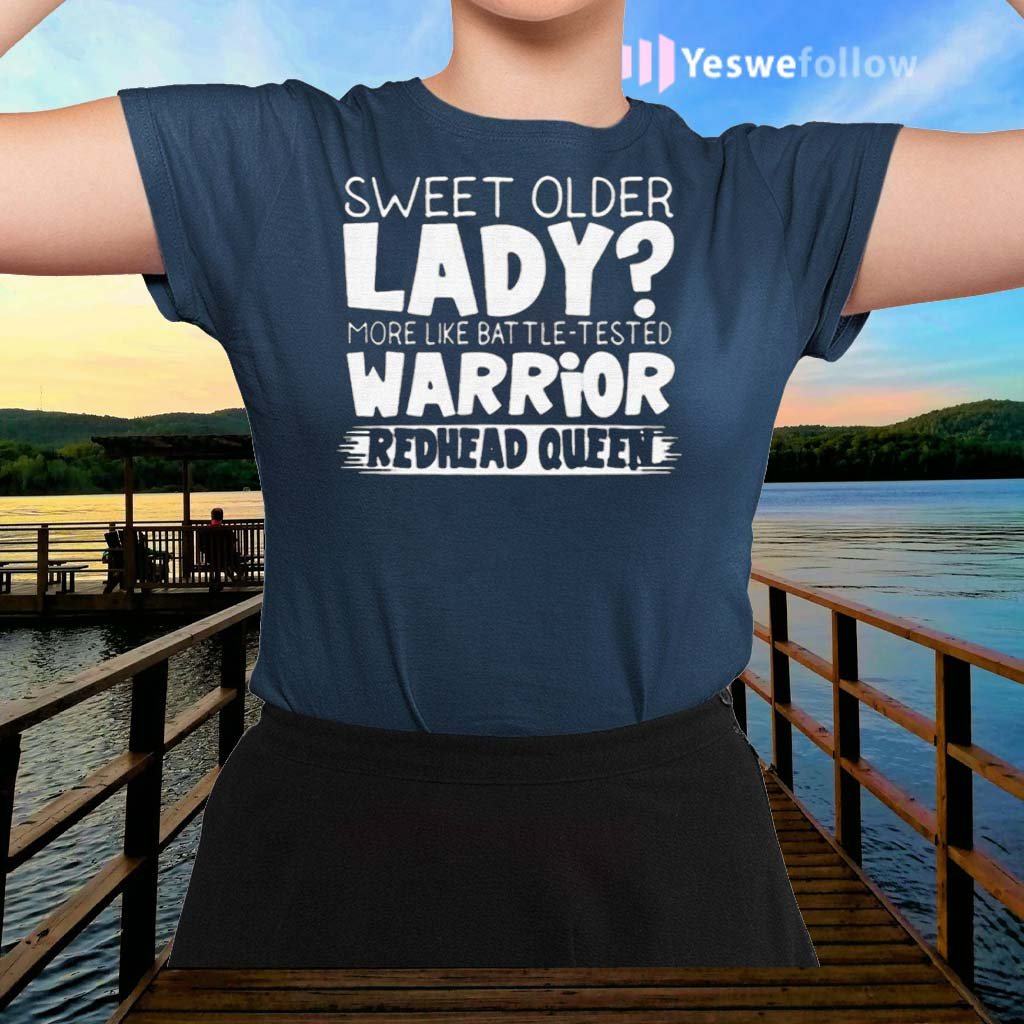 Sweet-Older-Lady-More-Like-Battle-Tested-Warrior-Redhead-Queen-2021-TShirt