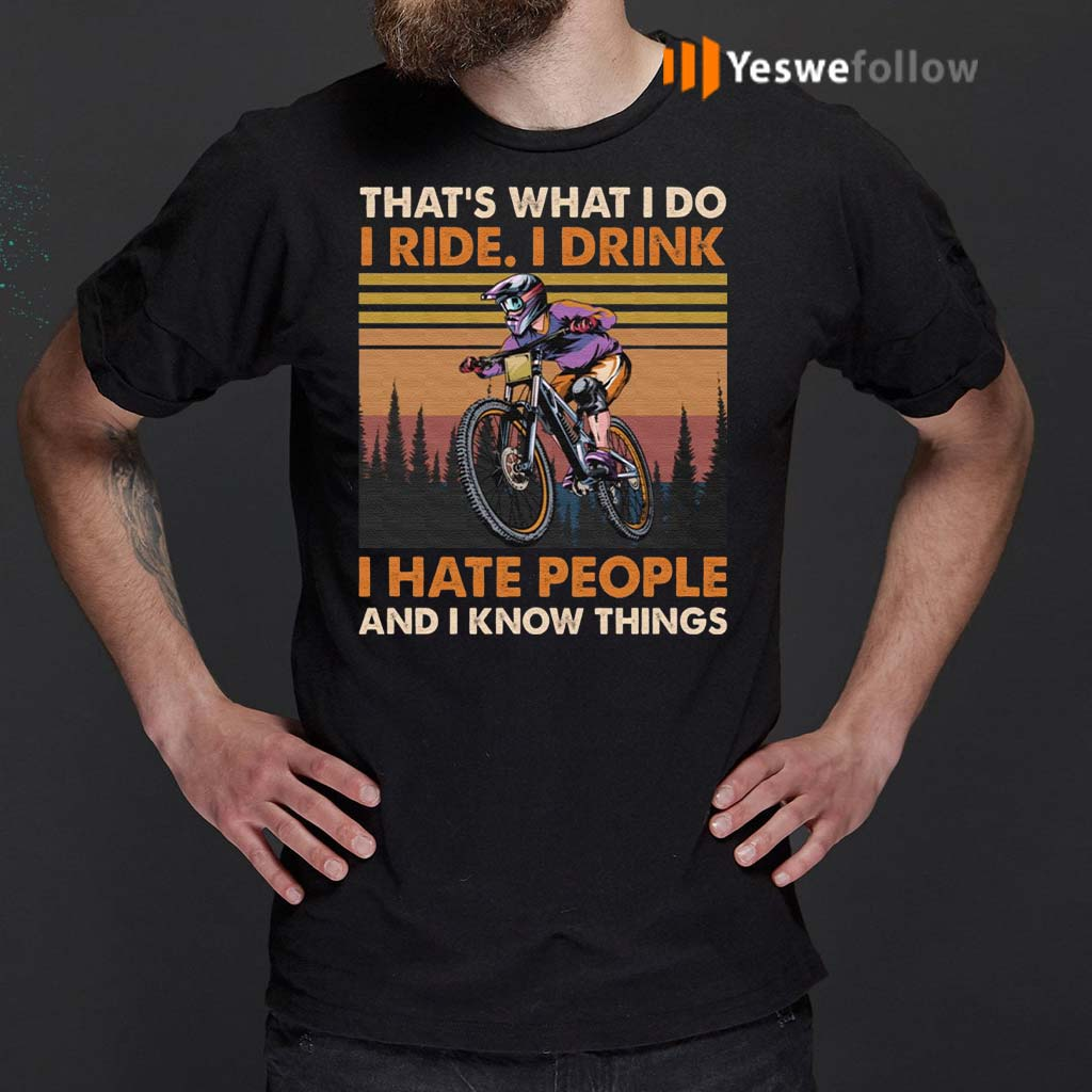 That's-What-I-Do-I-Ride-I-Drink-I-Hate-People-And-I-Know-Things-T-shirt