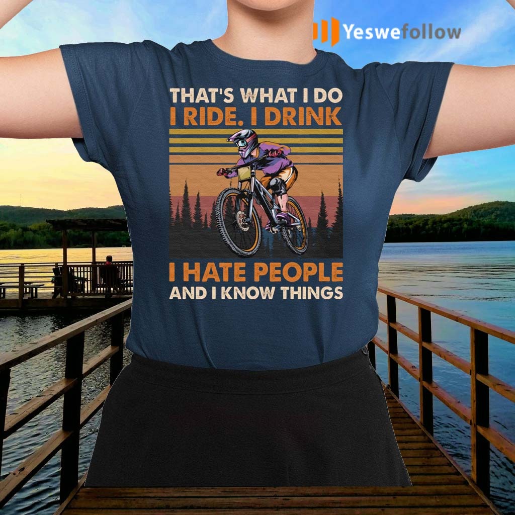 That's-What-I-Do-I-Ride-I-Drink-I-Hate-People-And-I-Know-Things-T-shirts