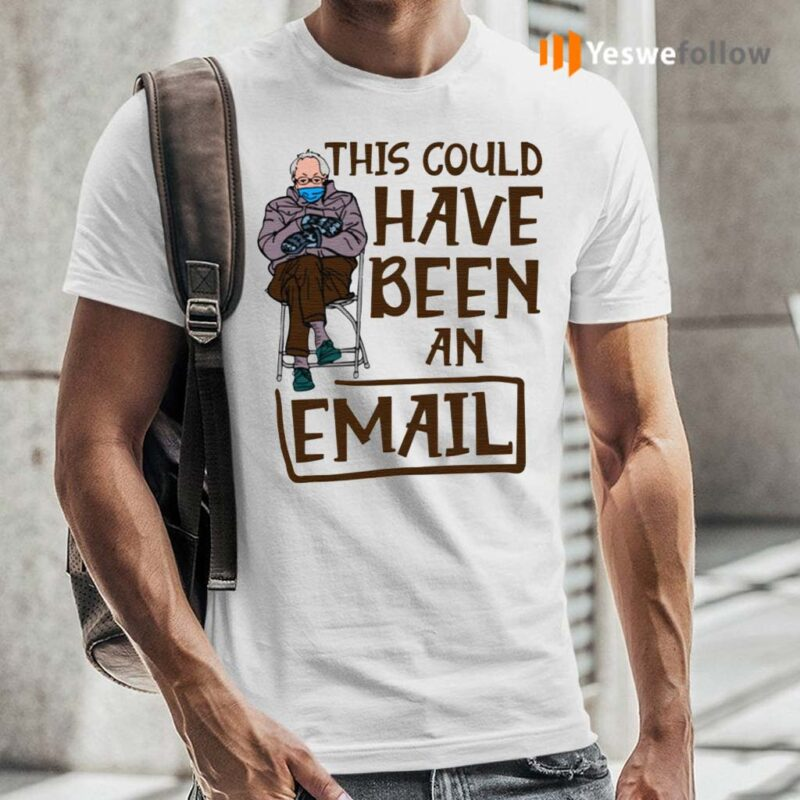 This-Could-Have-Been-An-Email-Bernie-Sanders-Mittens-Meme-T-Shirt