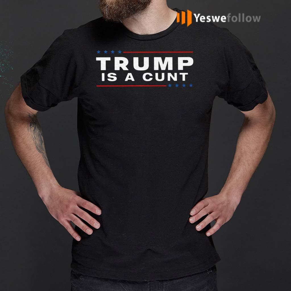 Trump-Is-A-Cunt-Shirt