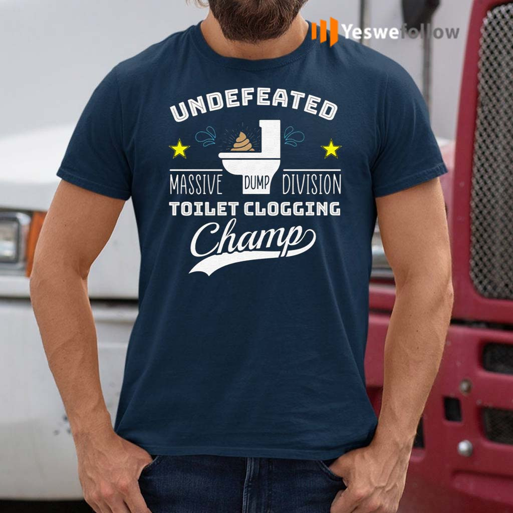 Undefeated-Massive-Dump-Division-Toilet-Clogging-Champ-Shirt