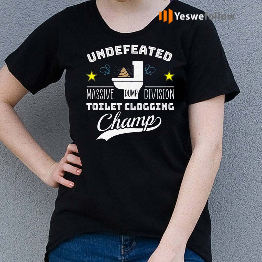 Undefeated-Massive-Dump-Division-Toilet-Clogging-Champ-Shirts