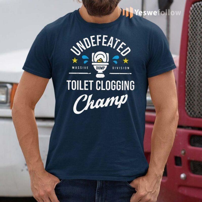 Undefeated-Massive-Dump-Division-Toilet-Clogging-Champ-TShirt