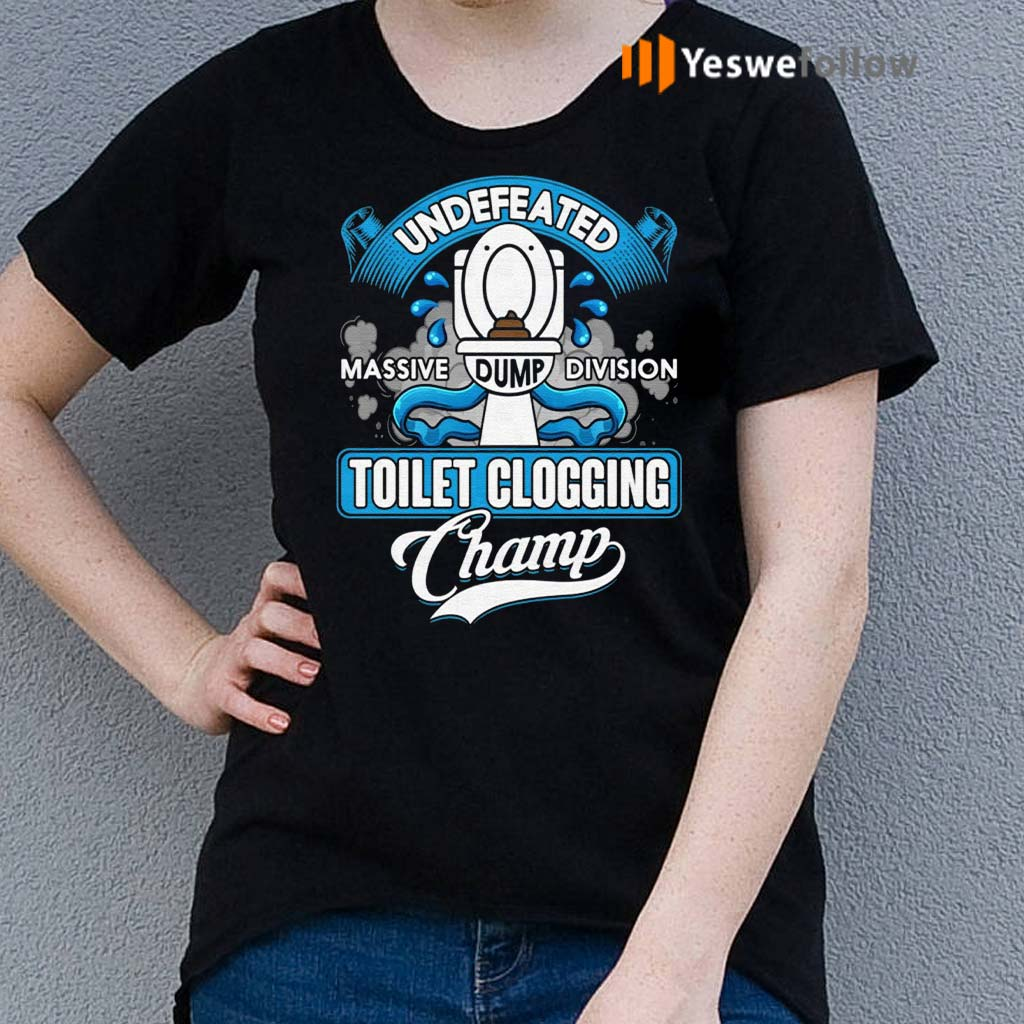 Undefeated-Massive-Dump-Vision-Toilet-Clogging-Champ-shirts