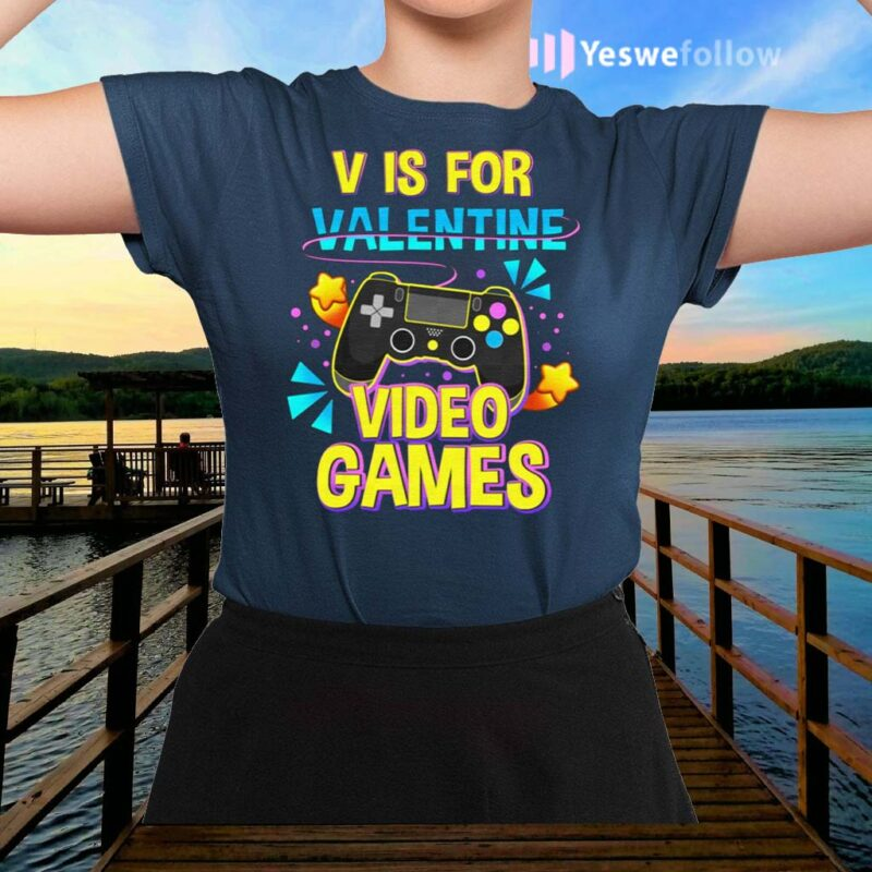 V-Is-For-Video-Games-Funny-Valentines-Day-Gamer-Boy-Men-Gift-T-Shirts