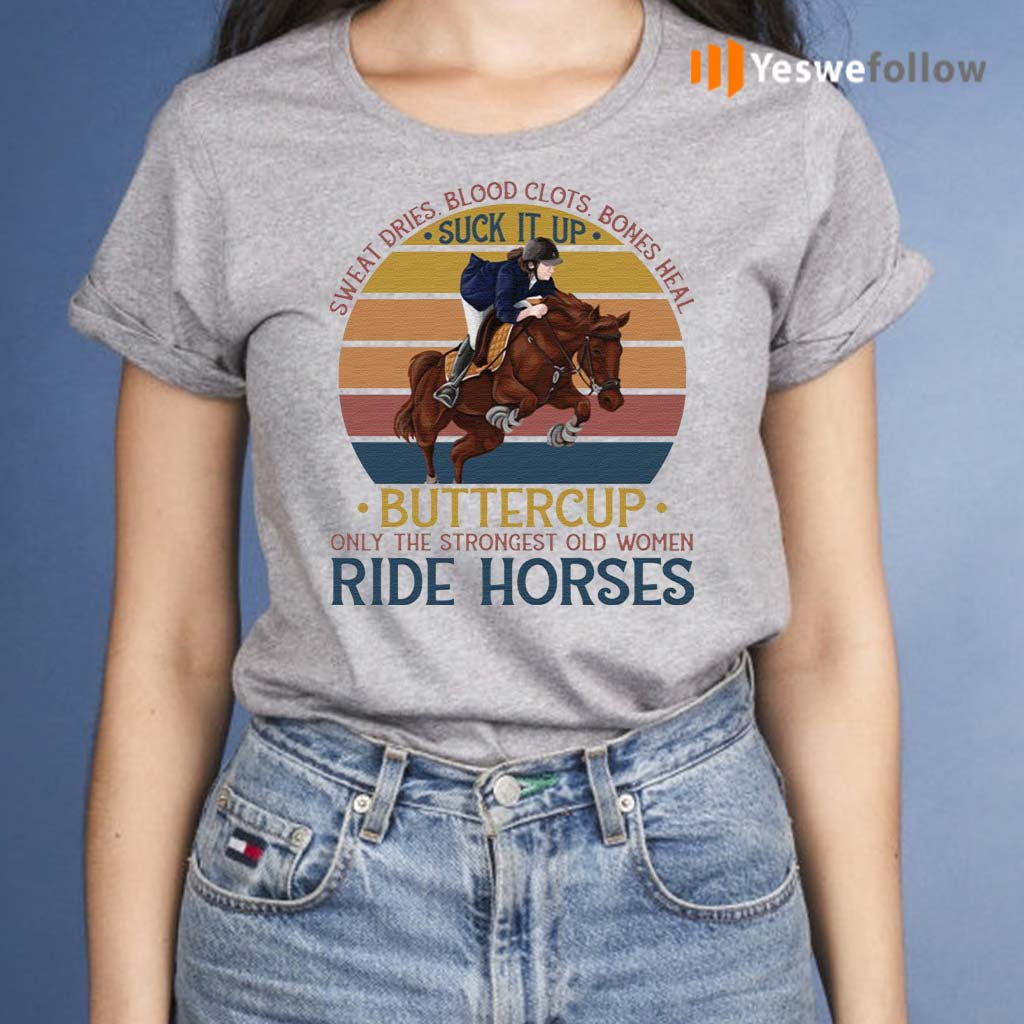 Vintage-Sweat-Dries-Blood-Clots-Bones-Heal-the-Strongest-Women-Ride-Horses-Shirt
