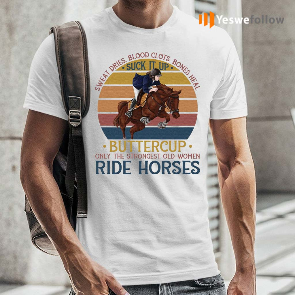 Vintage-Sweat-Dries-Blood-Clots-Bones-Heal-the-Strongest-Women-Ride-Horses-Shirts