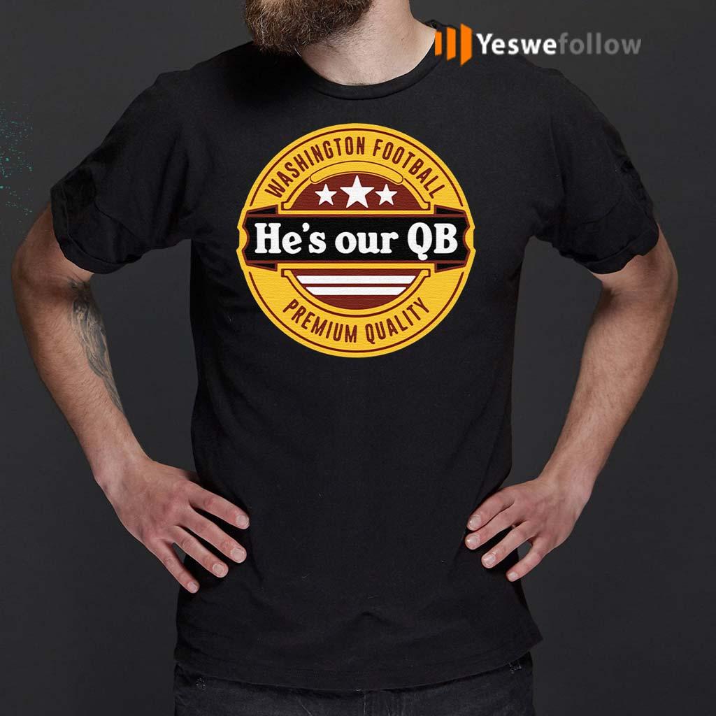 Washington-Football-he's-our-QB-Premium-quality-shirts
