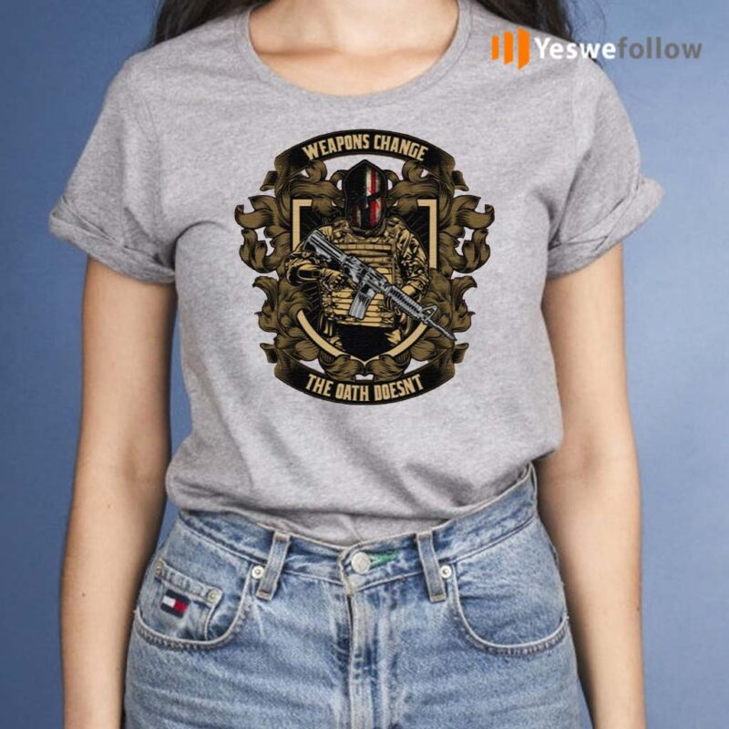 Weapons-Change-The-Oath-Doesn't-TShirt