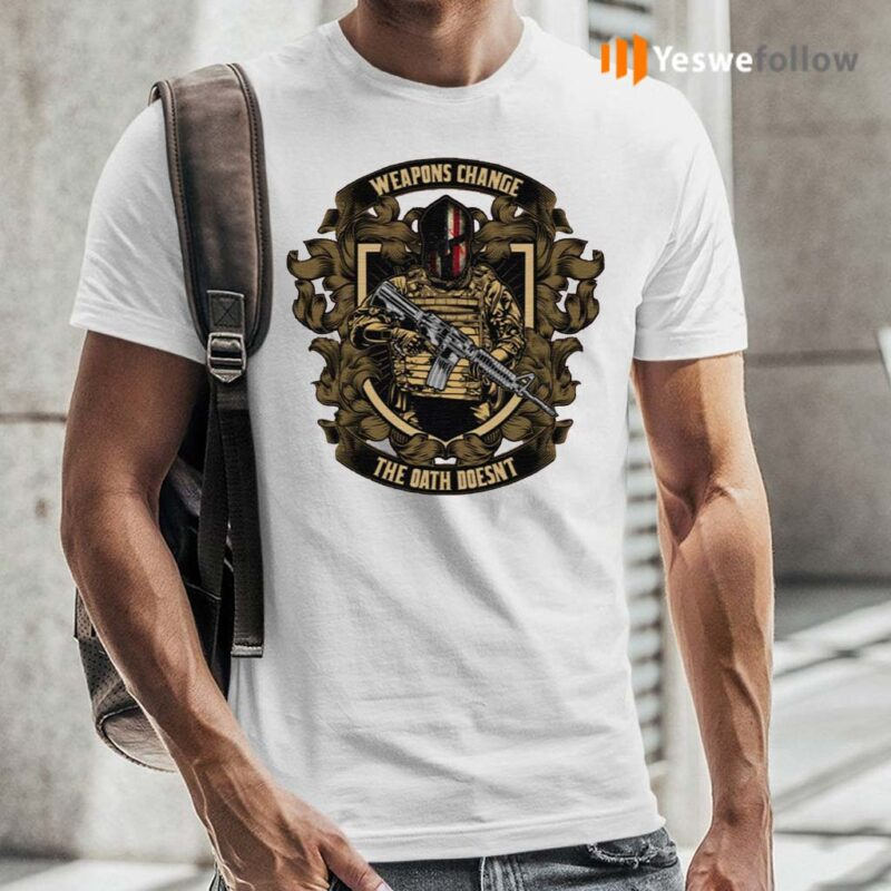 Weapons-Change-The-Oath-Doesn't-TShirts