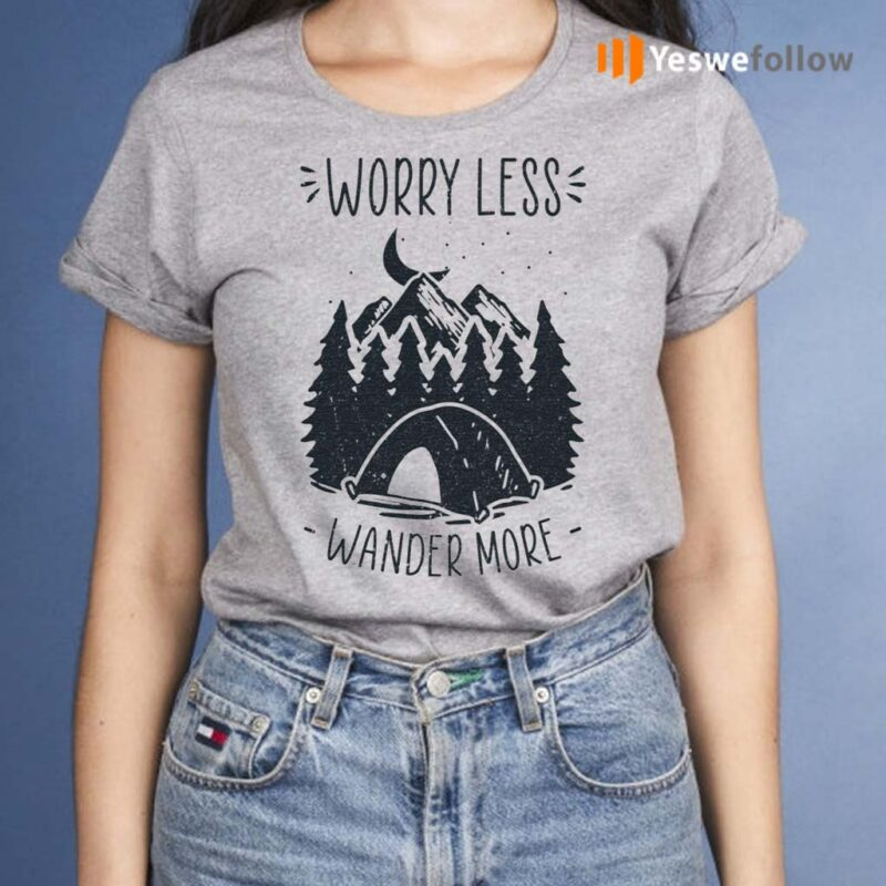 Worry-Less-Wander-More-T-shirts