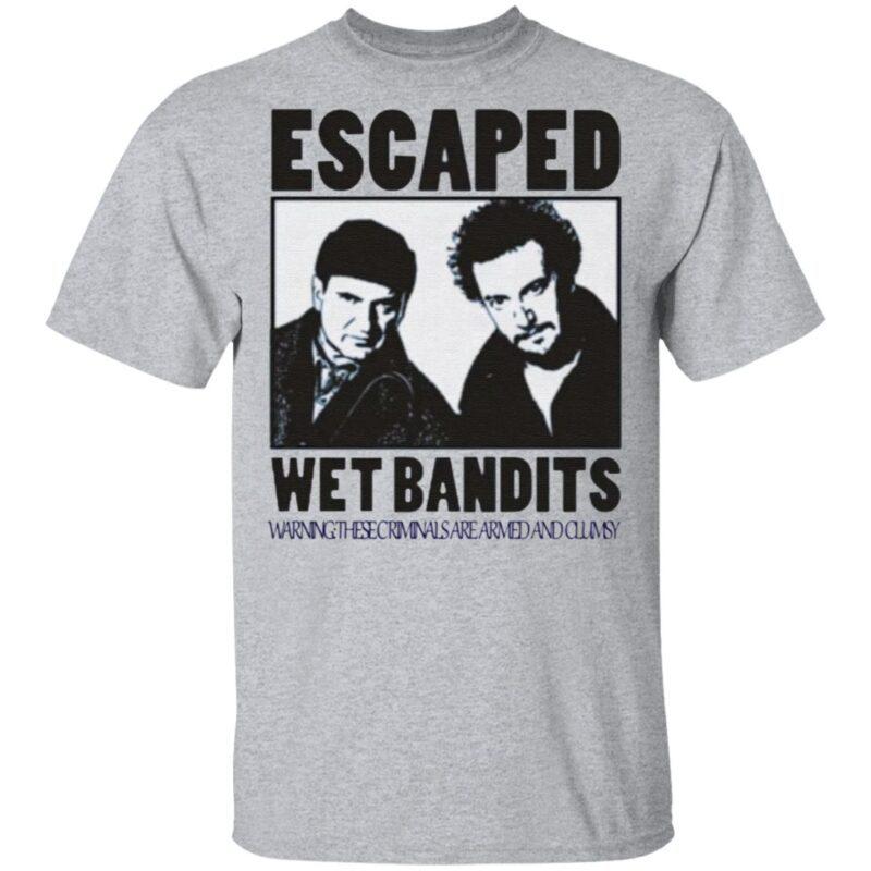 Escaped wet bandits t shirt
