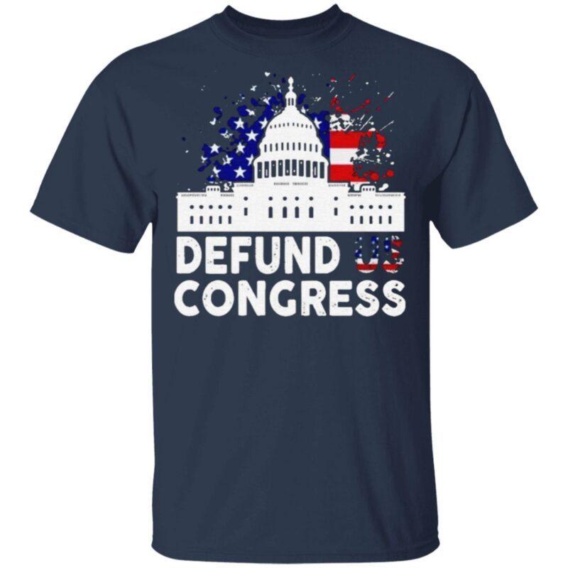 Defund Congress American Flag T Shirt