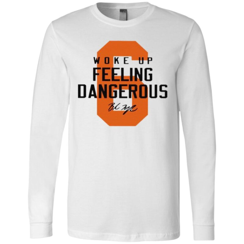 6 Baker Mayfield woke up feeling dangerous Cleveland Browns signature t shirt