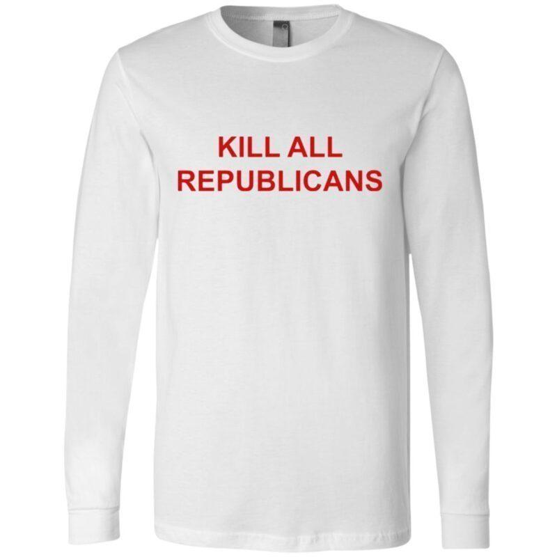 Kill Republicans T Shirt