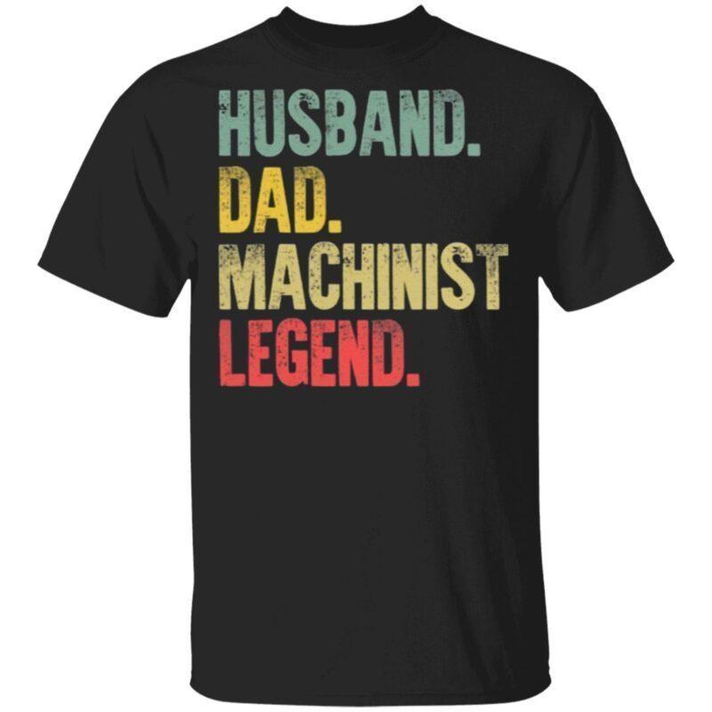 Husband Dad Machinist Legend Retro T Shirt