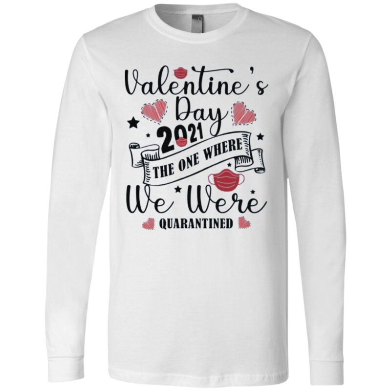 Valentine's Day 2021 The One Where We Were Quarantined T-Shirt