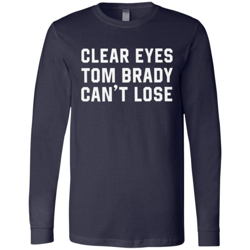 Clear Eyes Tom Brady Can't Lose T Shirt