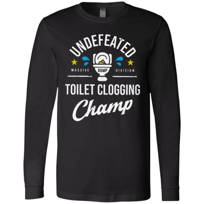 Undefeated Massive Dump Division Toilet Clogging Champ T Shirt