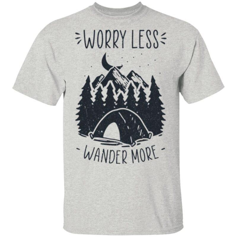 Worry Less Wander More T-shirt