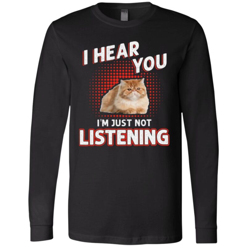 I Hear You I'm Just Not Listening T-Shirt