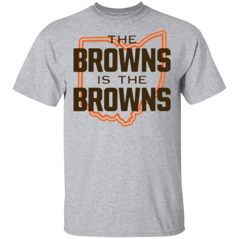 The Browns is the browns t shirt