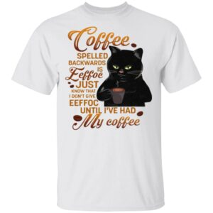 Coffee Spelled Backwards Is Eeffoc Just Know That I Don't Give Eeffoc Funny Black Cat T-Shirt