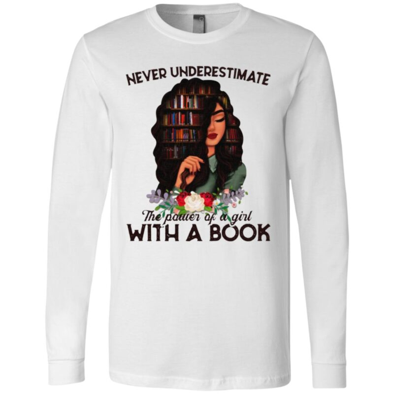 Never Underestimate The Power Of A Girl With A Book T-shirt