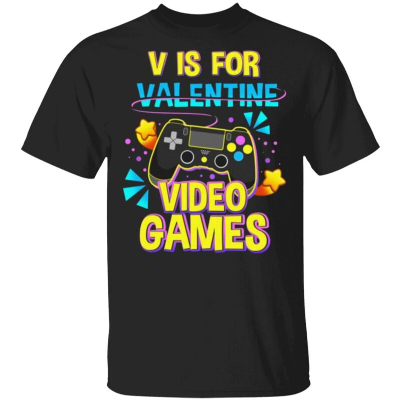 V Is For Video Games Funny Valentines Day Gamer T Shirt