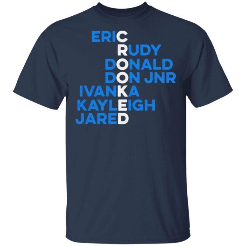 Crooked eric rudy donald don jnr ivanka kayleigh jared t shirt