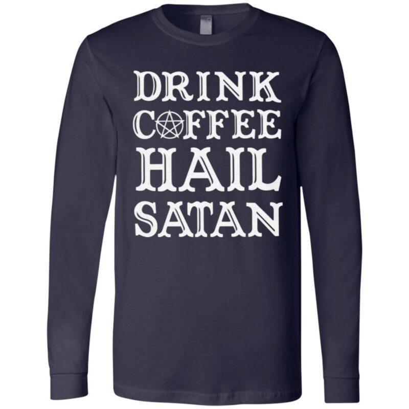 Drink Coffee Hail Satan T Shirt