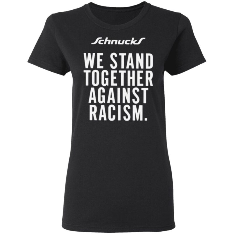 We Stand Together Against Racism T Shirt