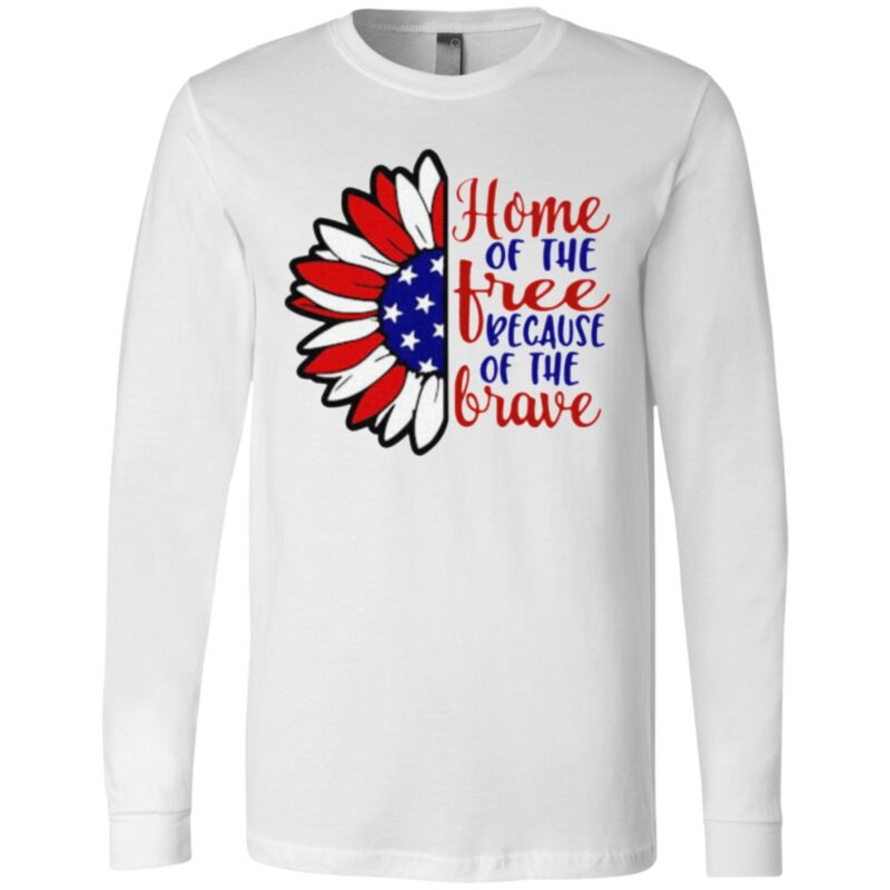 Sunflower America home of the free because of the brave t shirt