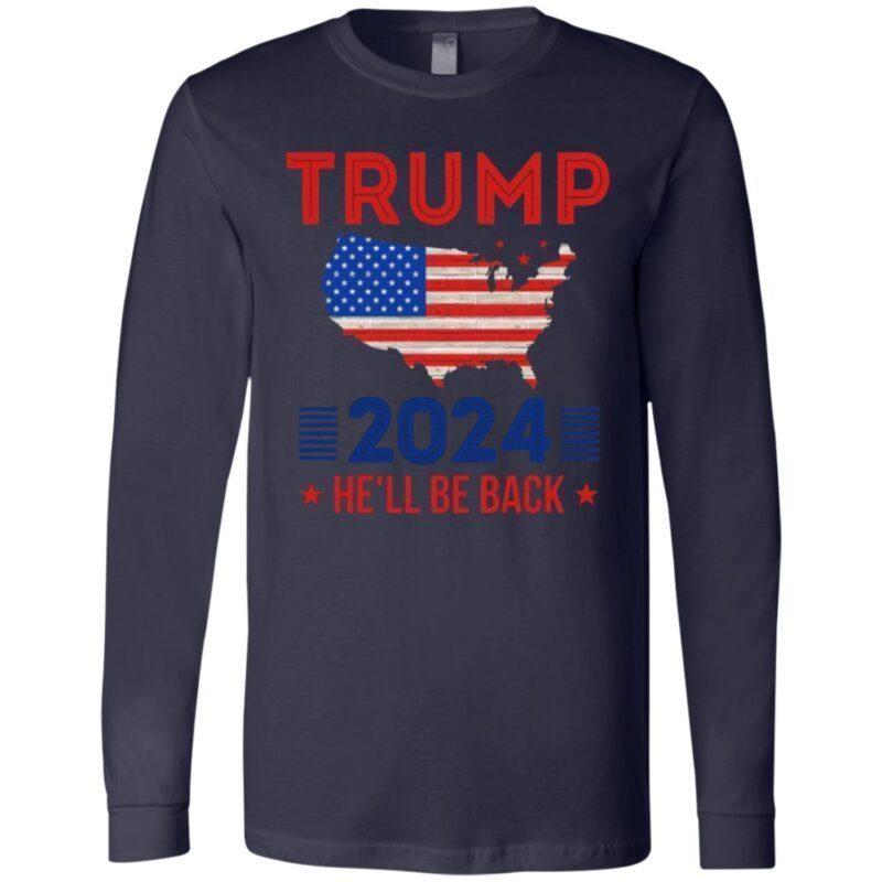 Trump 2024 He'll Be Back T Shirt