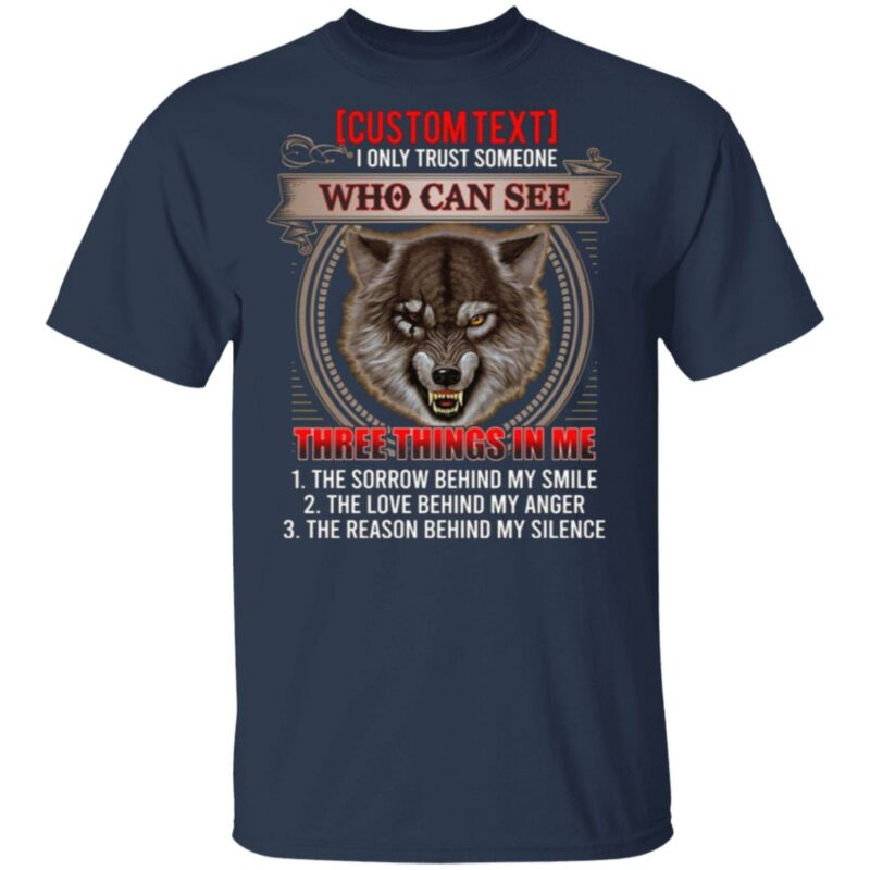 I Only Trust Someone Who Can See Three Things In Me Cool Wolf Print On Back Only T-Shirt