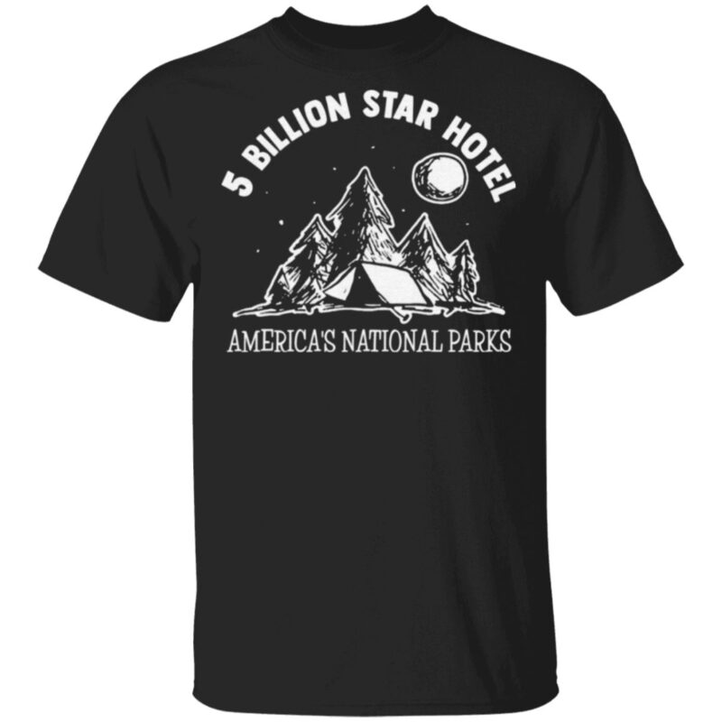 5 Billion Star Hotel America's National Parks T Shirt