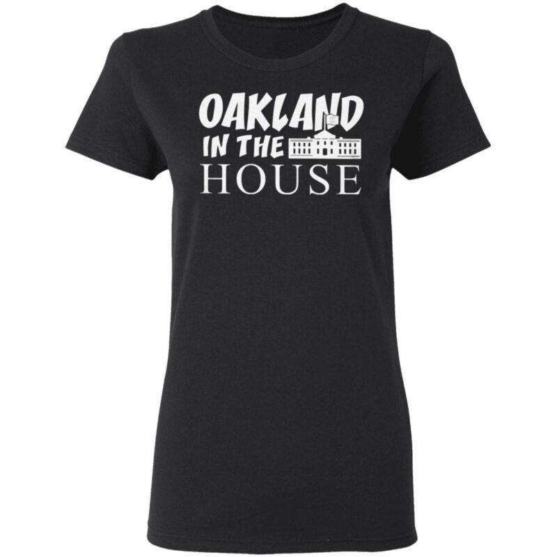 Oakland In The House T Shirt