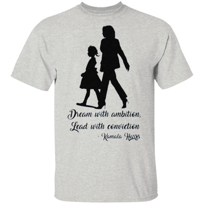 Dream With Ambition Lead With Conviction T-Shirt