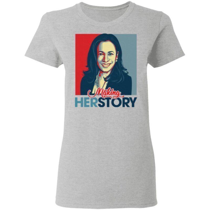Kamala Harris Making Herstory 2021 Hope Style T-Shirt