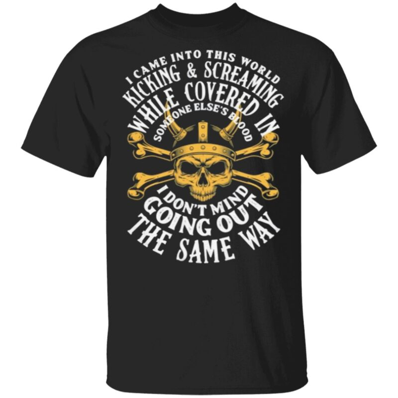 I Came Into This World Viking T Shirt