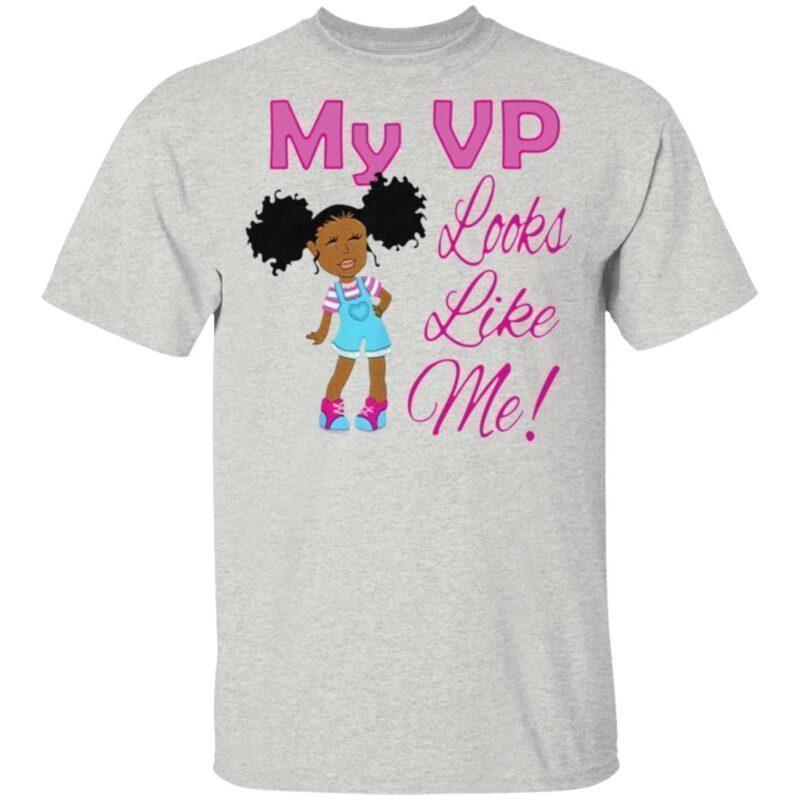 My Vp looks like Me t shirt