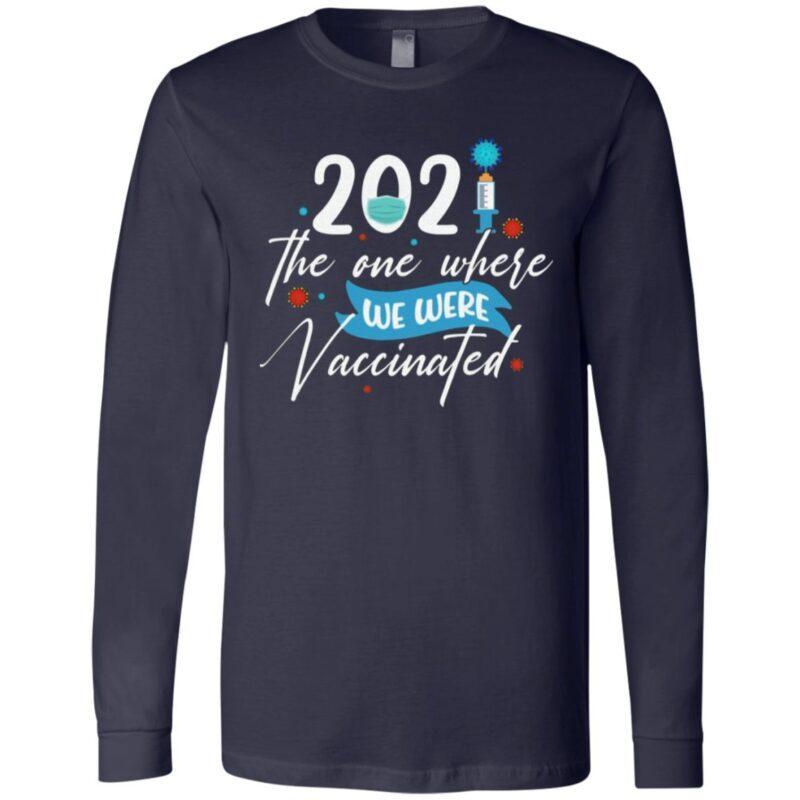 2021 the One Where We Were Vaccinated Funny Pandemic Quarantine Birthday T-Shirt