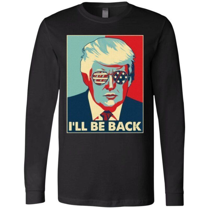 Trump I'll Be Back T-shirt