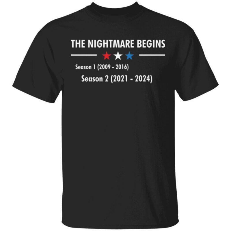 The Nightmare Begins Season 1 and Season 2 T-Shirt