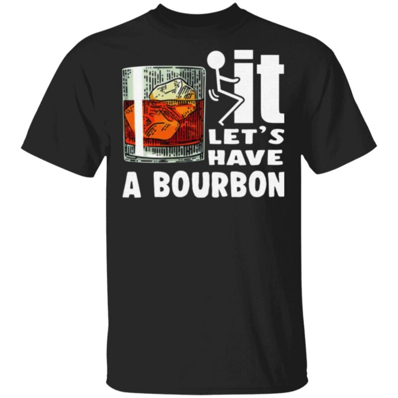 Wine It Let's Have A Bourbon T Shirt