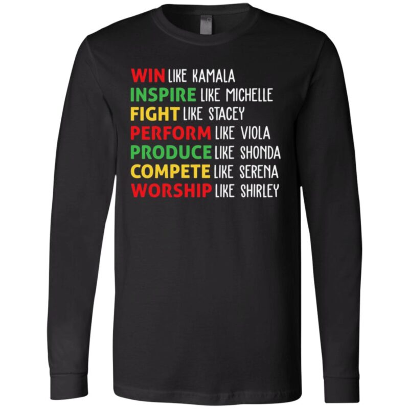 Win Like Kamala Inspire Like Michelle Fight Like Stacey Perform Like Viola T-Shirt