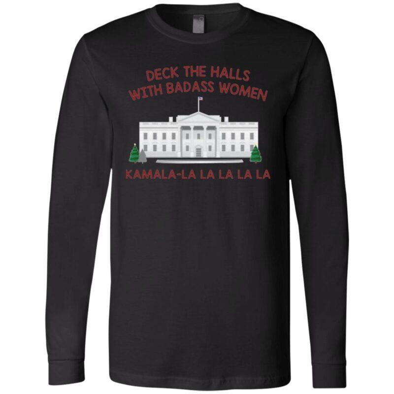 Deck The Halls With Badass Women Kamala-La La La T-shirt