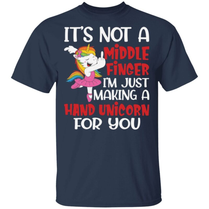 It's Not a Middle Finger Just Hand Unicorn For You T-Shirt
