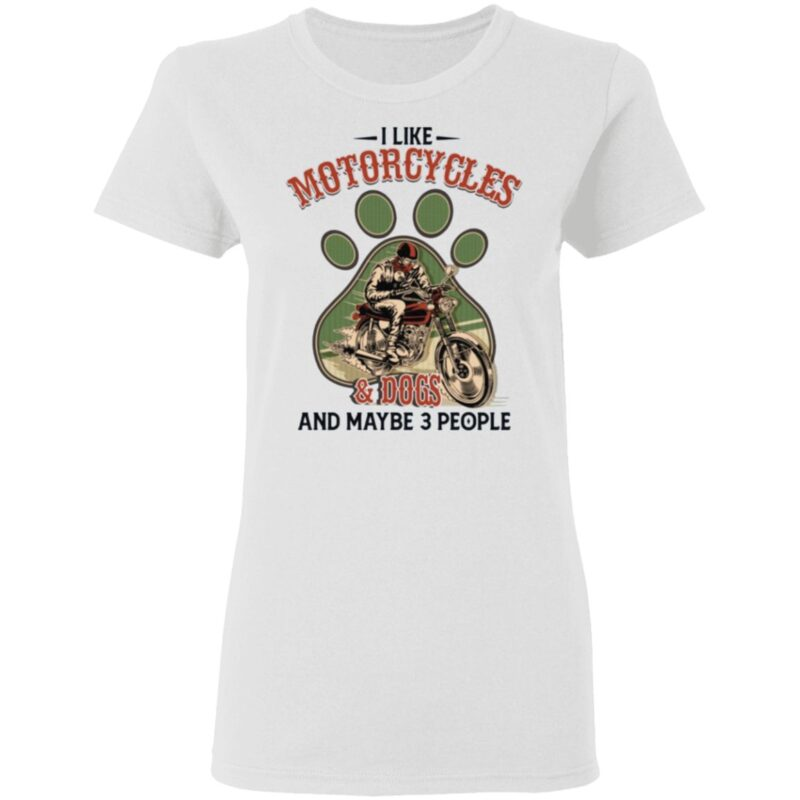I Like Motorcycles and Dogs and Maybe 3 People Funny Vintage T-Shirt